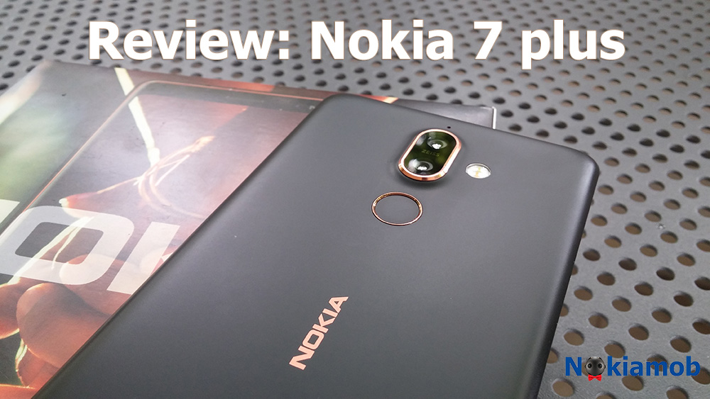 the best attitude ab83f d45cf Review: Nokia 7 plus | Nokiamob